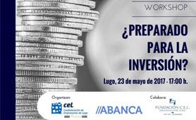 Workshop Preparados para la Inversión. En Boletín de Noticias para Emprendedores de la Fundación CEL - Inciativas por Lugo