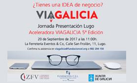 Presentación Lugo 5ª Edición Aceleradora VIAGALICIA. Boletín de Noticias para Emprendedores de la Fundación CEL - Iniciativas por Lugo
